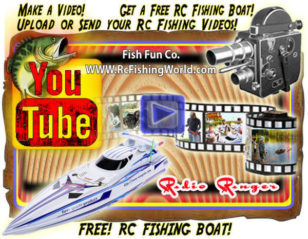 Go Rc Fishing on YouTube with Us! Make a Rc Fishing Video, Put it on Youtube, and Get a Free Rc Fishing Boat!