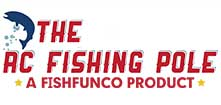 The Rc Fishing Pole, a Fish Fun Co Product